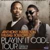 Anthony Hamilton & Musiq Soulchild June 28th