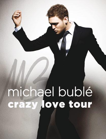 Michael Buble Crazy Love Tour July 10th. Tix On Sale Now