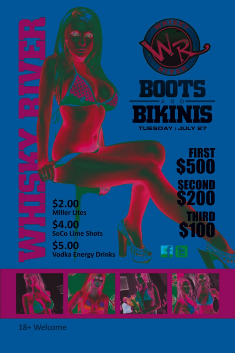 Boots & Bikinis @ Whisky River July 27th