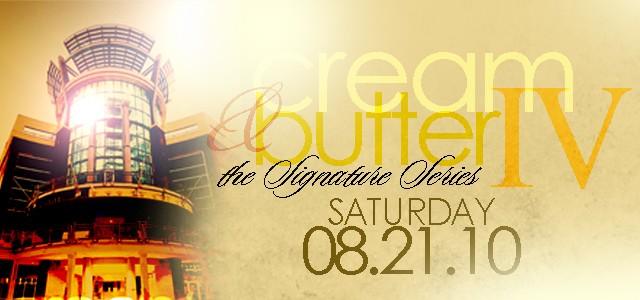 Cream & Butter Affair IV August 21st