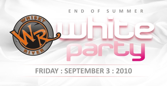 White Party at Whisky River Sept 3rd