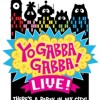 Yo Gabba Gabba Live Oct 17th