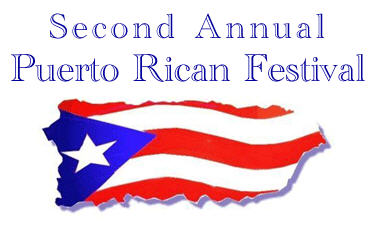 """2nd Annual Puerto Rican Festival – """"Celebrating the Discovery of Puerto Rico"""""""