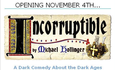 Incorruptible Nov 4th – 14th