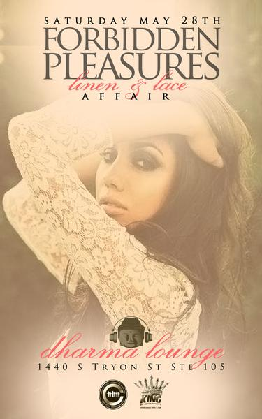 Forbidden Pleasures: A Linen & Lace Affair May 28th