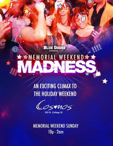 Memorial Weekend Madness May 29th
