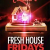 Fresh House Fridays