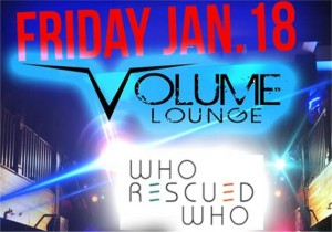 Who Rescued Who LIVE at Volume Lounge Jan 18 2013