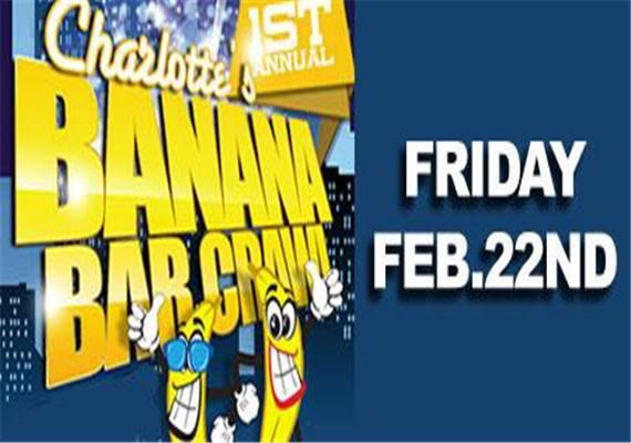 Charlotte's 1st Annual Banana Bar Crawl – Feb 22nd
