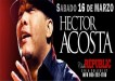 Hector Acosta March 16th At Republic