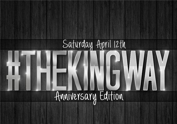 King Ent. Present #THEKINGWAY 4 Year Anniversary