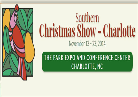 2014 Southern Christmas Show – Charlotte – Nov 13th – 23rd