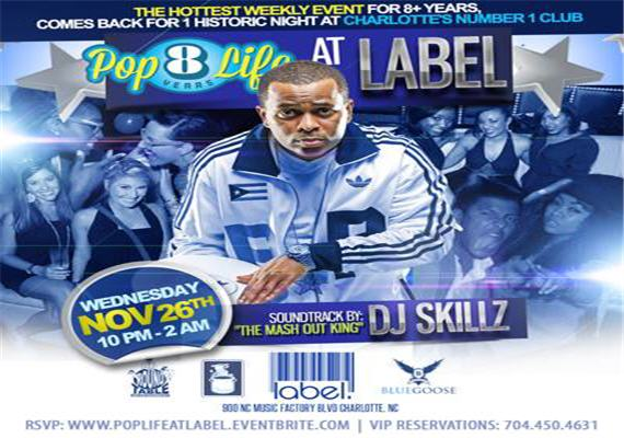 Thanksgiving Eve: Pop Life @ Label W/ DJ Skillz