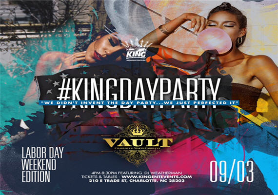 #KingDayParty @ Vault CLT – Labor Day WKD