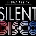 Silent Disco - Memorial Day Weekend 2018