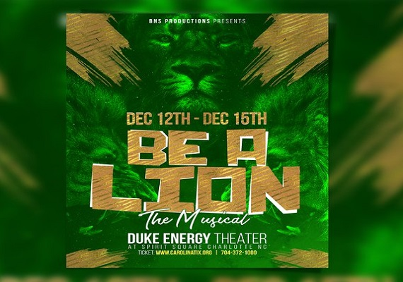 Be A Lion – The Musical – Dec 12th – 15th