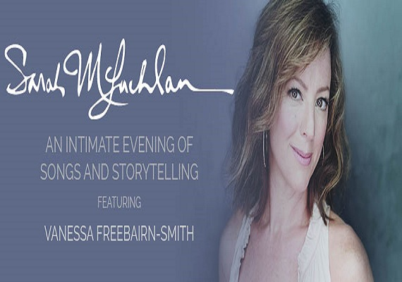 Sarah McLachlan Feat Vanessa Freebairn-Smith: An Intimate Evening of Songs and Storytelling